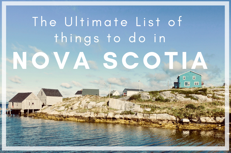 The Ultimate List of Things to Do In Nova Scotia
