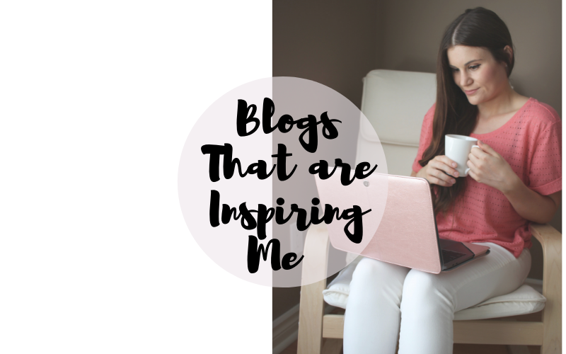 Blogs That Are Inspiring Me Right Now