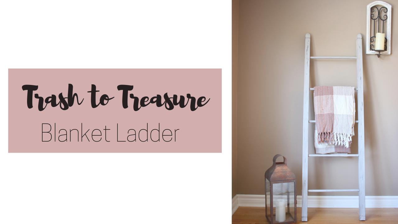 Trash to Treasure – Blanket Ladder