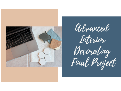 Advanced Interior Decorating – Final Project